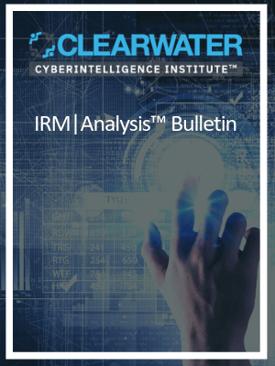 Clearwater CyberIntelligence Institute™  IRM _ Analysis™ Bulletin #1 (3)