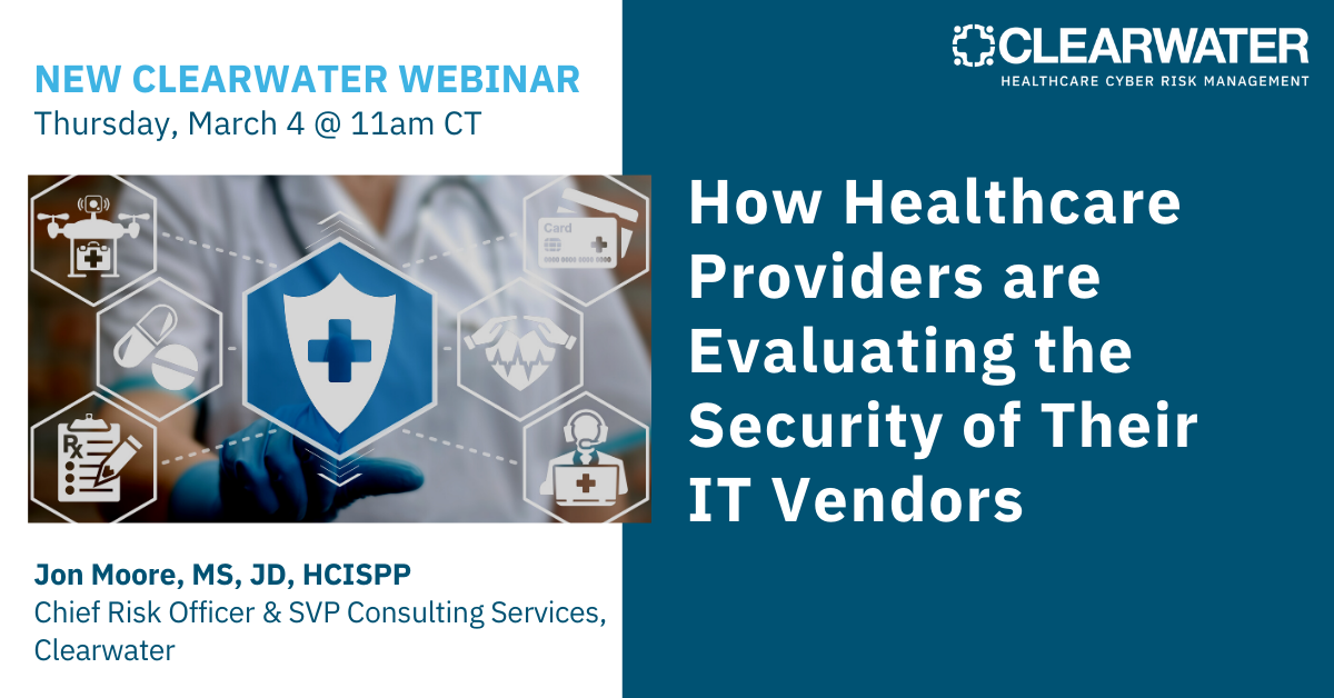 Webinar_How Healthcare Providers are Evaluating the Security of Their  IT Vendors (1)