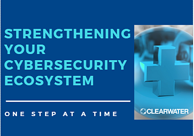 Strengthen Your Cybersecurity Ecosystem_ Clearwater compliance